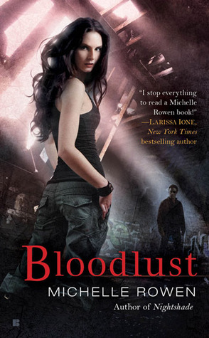 Review: Bloodlust by Michelle Rowen
