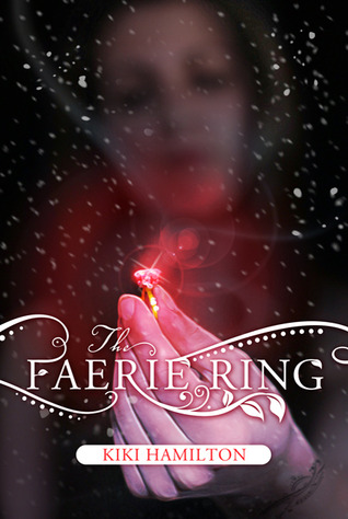 DNF Review: The Faerie Ring by Kiki Hamilton