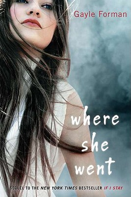 Review: Where She Went by Gayle Forman
