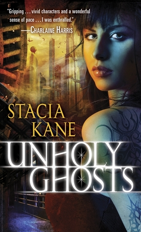 Review: Unholy Ghosts by Stacia Kane