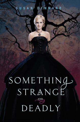 Review: Something Strange and Deadly by Susan Dennard