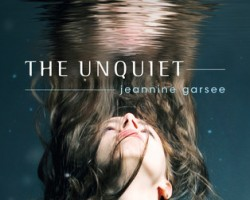 Review: The Unquiet by Jeannine Garsee