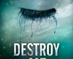 Review: Destroy Me by Tahereh Mafi