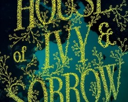 Review: House of Ivy and Sorrow by Natalie Whipple