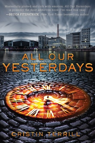 Review: All Our Yesterdays by Cristin Terrill