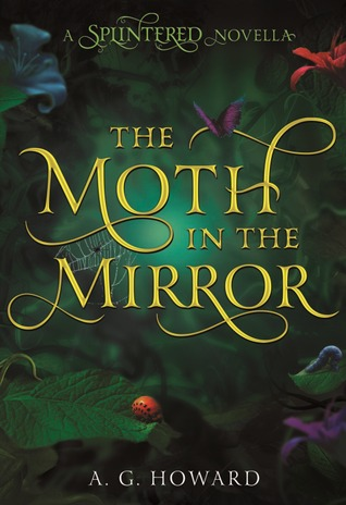 Review: The Moth in the Mirror by A.G. Howard