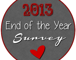 2013 End of the Year Survey