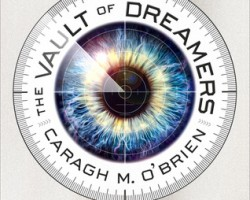 DNF Review: The Vault of Dreamers by Caragh M. O'Brien