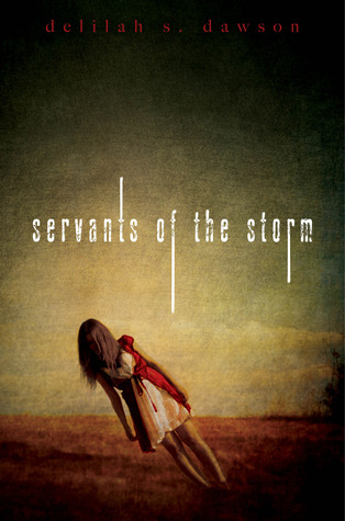 Servants of the Storm by Delilah S. Dawson