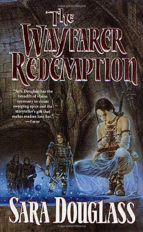 Review: The Wayfarer Redemption by Sara Douglass