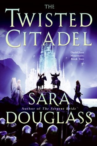 Review: The Twisted Citadel by Sara Douglass