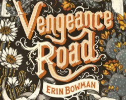 Review: Vengeance Road by Erin Bowman