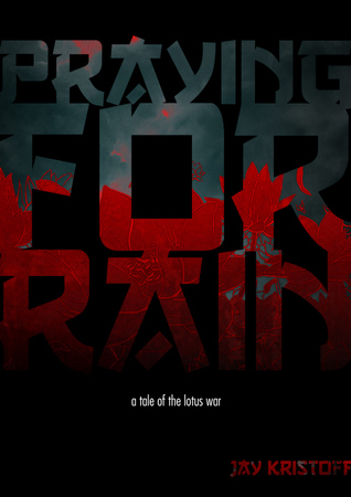 Mini Review: Praying for Rain by Jay Kristoff
