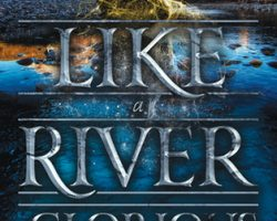 Review: Like a River Glorious by Rae Carson