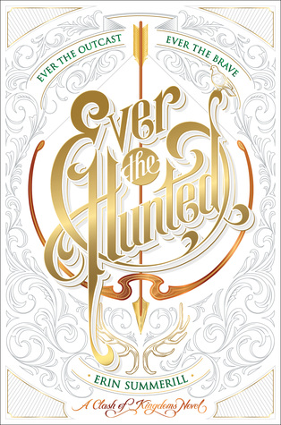 Review: Ever the Hunted (AKA the book that threw me into a 3 month reading slump)