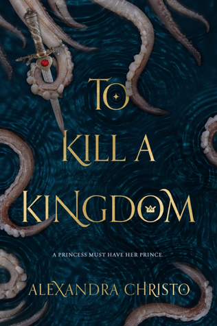 Review: To Kill a Kingdom by Alexandra Christo