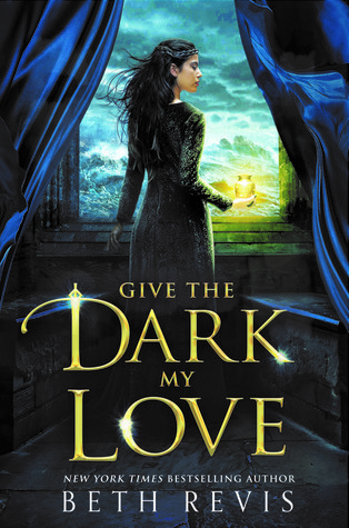 ARC Review: Give the Dark My Love by Beth Revis