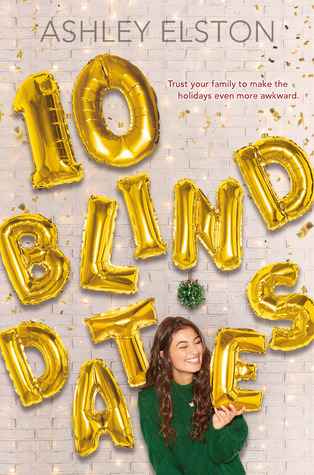 ARC Review: 10 Blind Dates by Ashley Elston