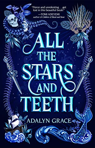 ARC Review: All the Stars and Teeth by Adalyn Grace