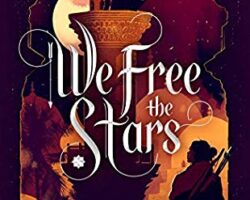 ARC Review: We Free the Stars by Hafsah Faizal