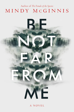 Review: Be Not Far From Me by Mindy McGinnis