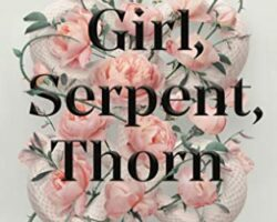 ARC Review: Girl, Serpent, Thorn by Melissa Bashardoust
