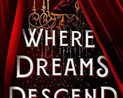 Where Dreams Descend Blog Tour: Excerpt