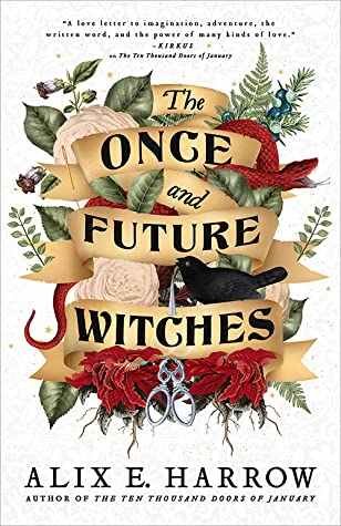 Audiobook Review: The Once and Future Witches by Alix E. Harrow